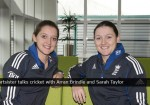 Sportsister talks cricket with Arran Brindle and Sarah Taylor